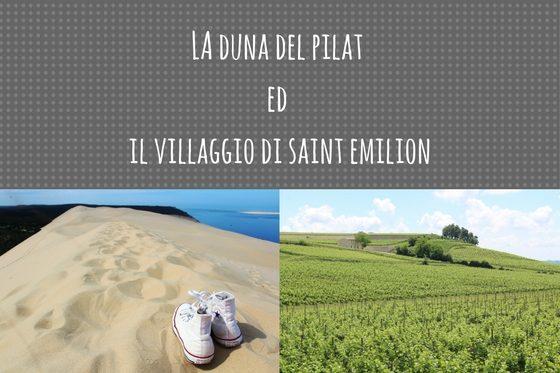 La duna del Pilat ed il villaggio di Saint Emilion, due gite fuori porta da Bordeaux